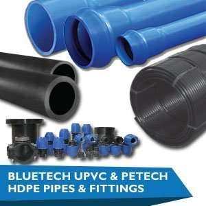 Blue-Tech UPVC and PE-Tech HDPE Pipes and Fittings